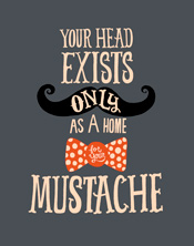 Mustache by Chris Piascik